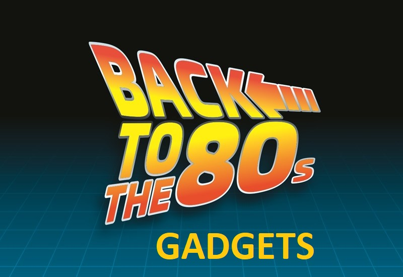 back-to-the-80s-Gadgets